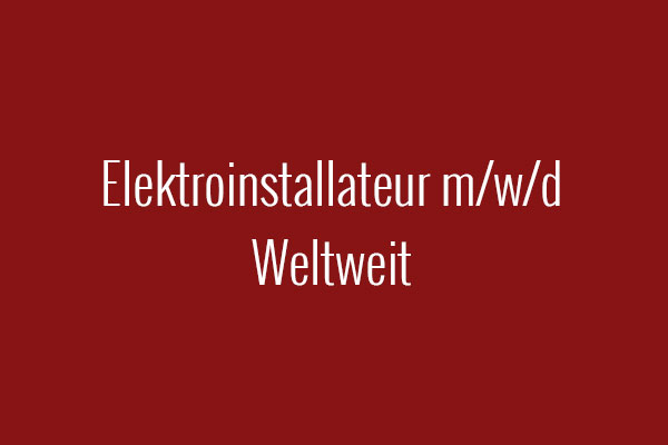 JobangebotElektroinstallateur m/w international